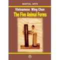 Vietnamese Wing Chun - The Five Animal Forms (ebook - English edition)