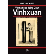 Vietnamese Wingchun - Vinhxuan (ebook - English edition)