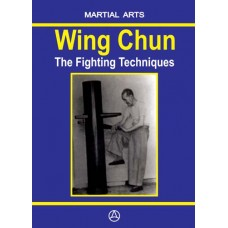 Wing Chun - The Fighting Techniques (ebook - English edition)