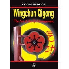 Wingchun Qigong The Art of the Qi Management